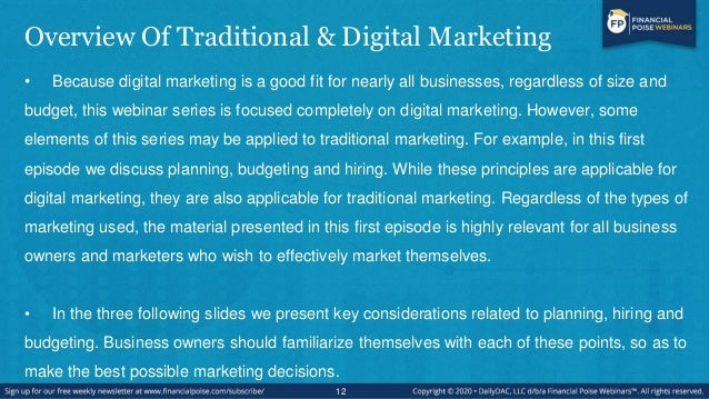 Overview Of Traditional & Digital Marketing • Because digital marketing is a good fit for nearly all businesses, regardles...