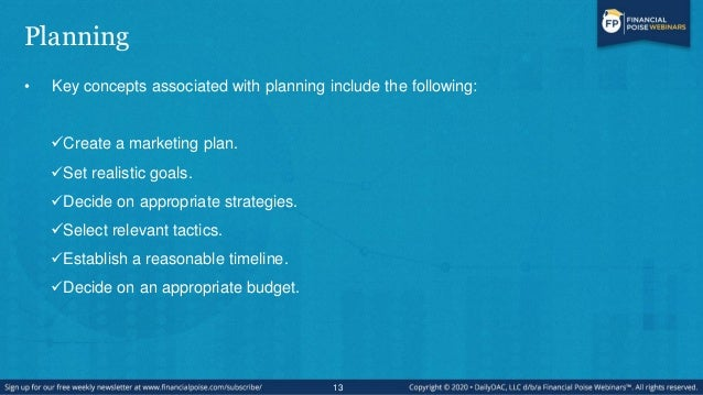 Planning • Key concepts associated with planning include the following: Create a marketing plan. Set realistic goals. D...