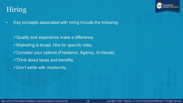 Hiring • Key concepts associated with hiring include the following: Quality and experience make a difference. Marketing ...
