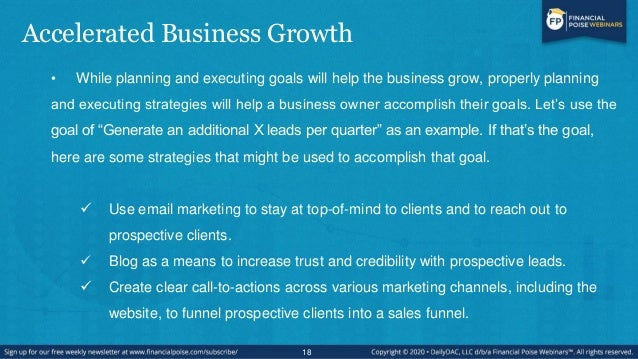 Accelerated Business Growth • While planning and executing goals will help the business grow, properly planning and execut...