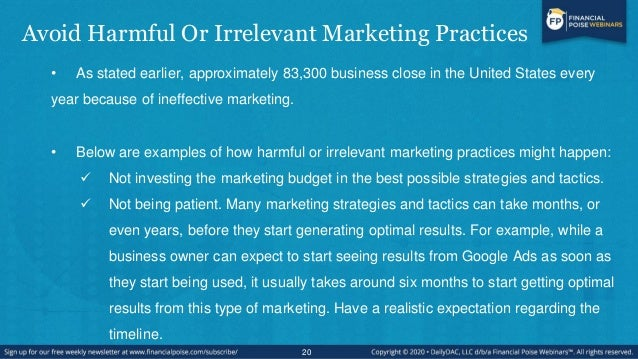 Avoid Harmful Or Irrelevant Marketing Practices • As stated earlier, approximately 83,300 business close in the United Sta...