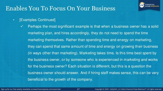 Enables You To Focus On Your Business • [Examples Continued]  Perhaps the most significant example is that when a busines...