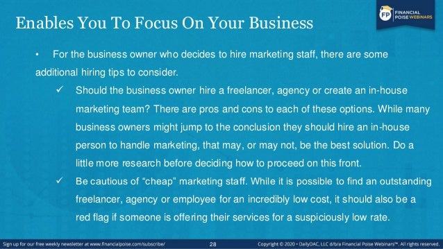 Enables You To Focus On Your Business • For the business owner who decides to hire marketing staff, there are some additio...