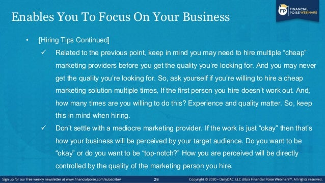 Enables You To Focus On Your Business • [Hiring Tips Continued]  Related to the previous point, keep in mind you may need...