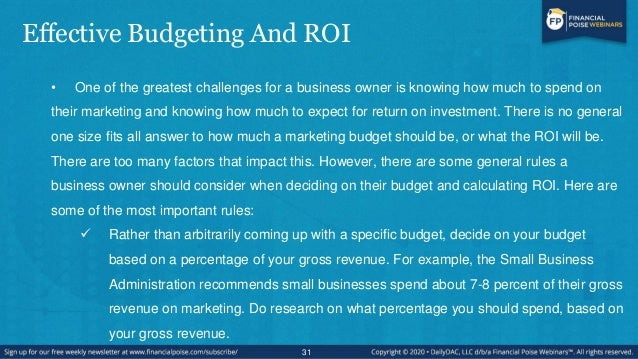 Effective Budgeting And ROI • One of the greatest challenges for a business owner is knowing how much to spend on their ma...