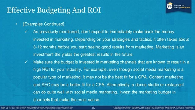 Effective Budgeting And ROI • [Examples Continued]  As previously mentioned, don't expect to immediately make back the mo...