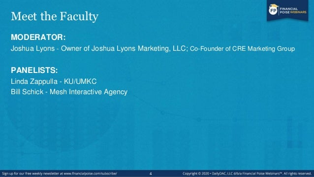 Meet the Faculty MODERATOR: Joshua Lyons - Owner of Joshua Lyons Marketing, LLC; Co-Founder of CRE Marketing Group PANELIS...