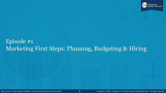 Episode #1 Marketing First Steps: Planning, Budgeting & Hiring 8