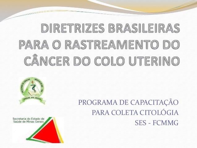 PROGRAMA DE CAPACITAÇÃO PARA COLETA CITOLÓGIA SES - FCMMG