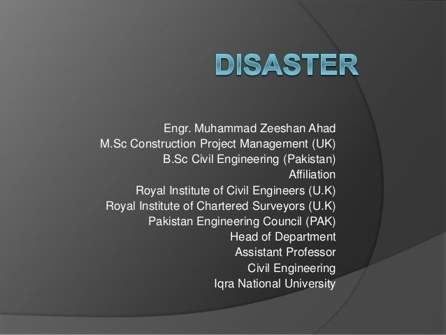 Engr. Muhammad Zeeshan Ahad M.Sc Construction Project Management (UK) B.Sc Civil Engineering (Pakistan) Affiliation Royal ...