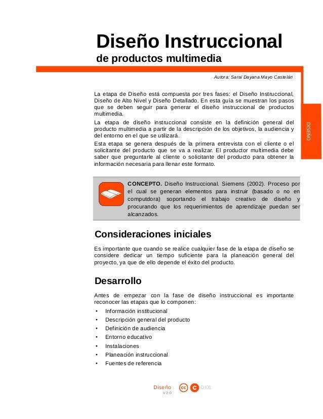 Diseño Instruccional de productos multimedia Autora: Sarai Dayana Mayo Castelán  La etapa de Diseño está compuesta por tre...