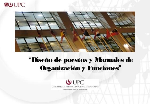 """""""Diseño de puestos y Manuales de Organización y Funciones"""""""