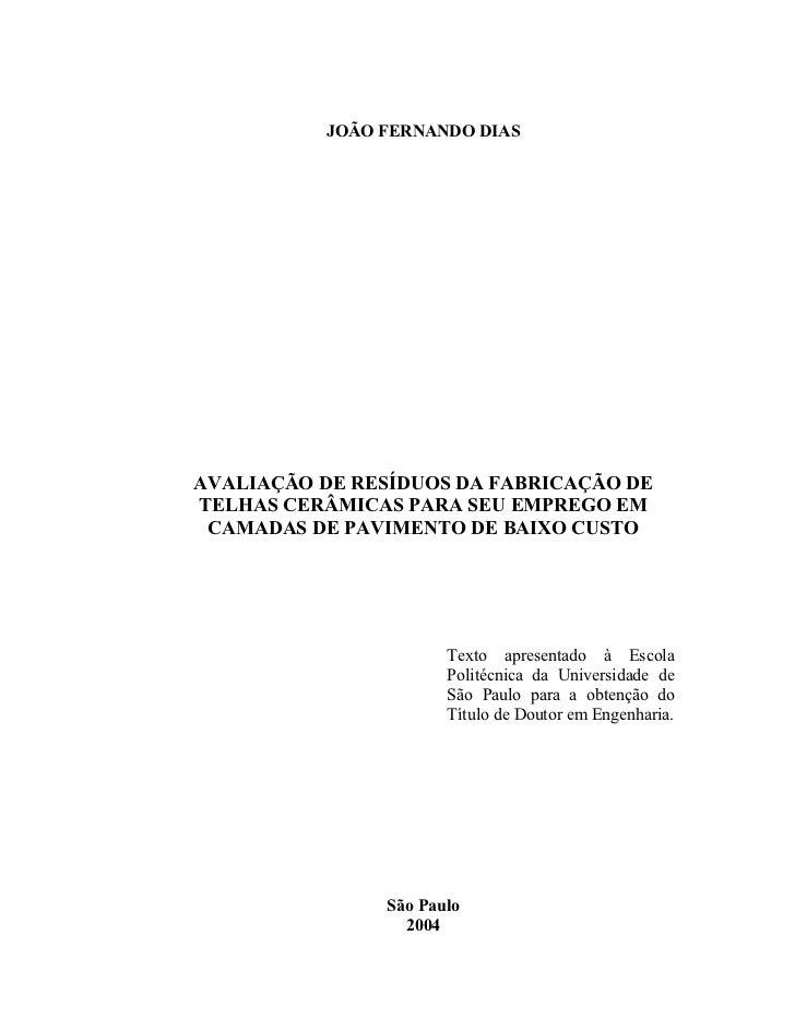 JOÃO FERNANDO DIASAVALIAÇÃO DE RESÍDUOS DA FABRICAÇÃO DETELHAS CERÂMICAS PARA SEU EMPREGO EM CAMADAS DE PAVIMENTO DE BAIXO...
