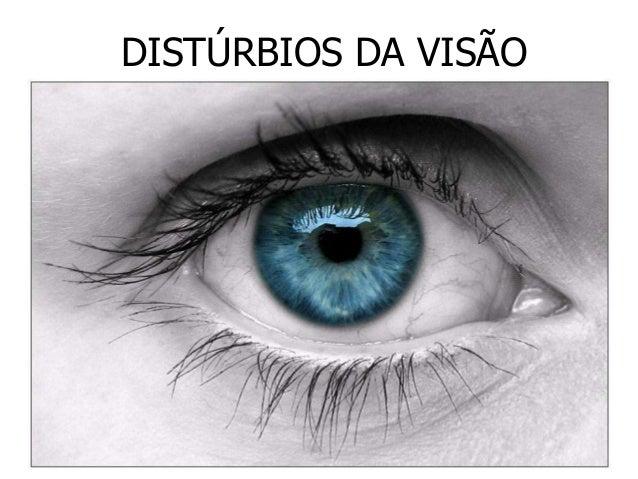 DISTÚRBIOS DA VISÃO
