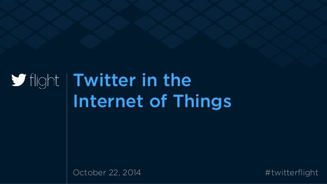October 22, 2014 #twitterflight Twitter in the 