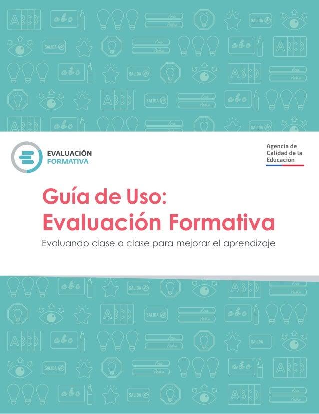 Guía de Uso: Evaluación Formativa Evaluando clase a clase para mejorar el aprendizaje