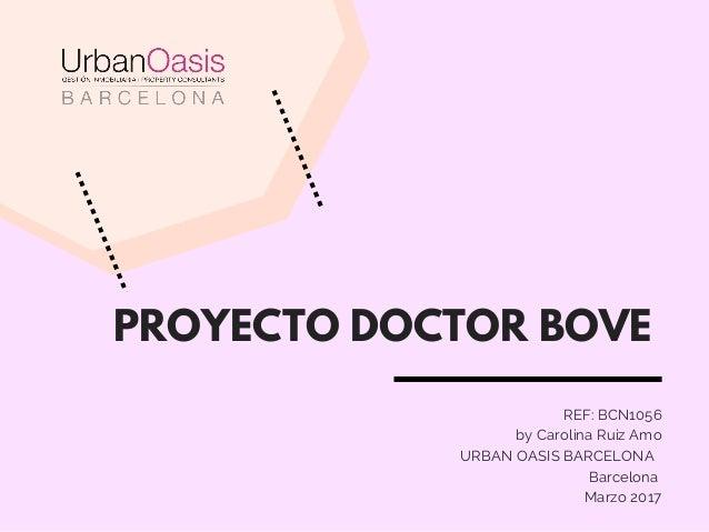 PROYECTO DOCTOR BOVE REF: BCN1056 by Carolina Ruiz Amo   URBAN OASIS BARCELONA  Barcelona Marzo 2017