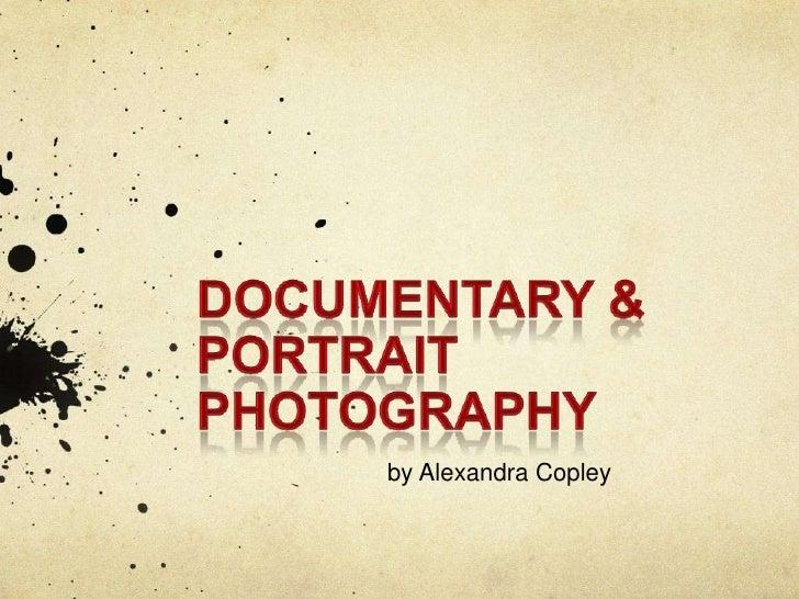DOCUMENTARY & PORTRAIT PHOTOGRAPHY<br /> by Alexandra Copley<br />
