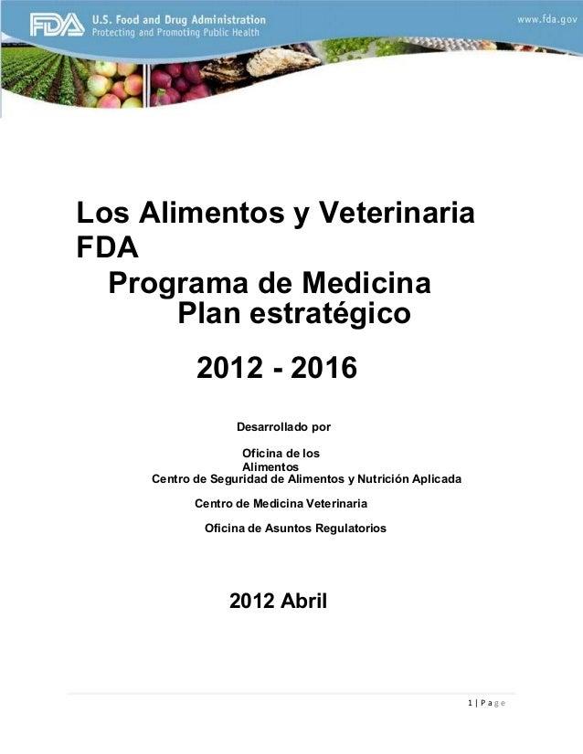 Los Alimentos y Veterinaria FDA Programa de Medicina Plan estratégico 2012 - 2016 Desarrollado por Oficina de los Alimento...