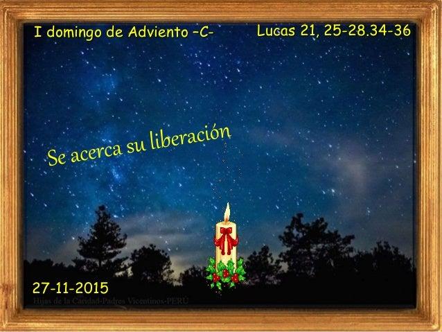 I domingo de Adviento –C- Lucas 21, 25-28.34-36 27-11-2015