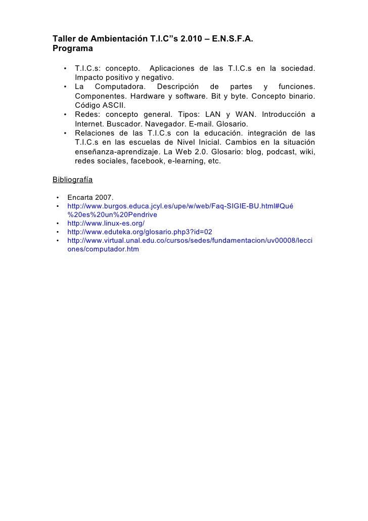 """Taller de Ambientación T.I.C""""s 2.010 – E.N.S.F.A. Programa       •     T.I.C.s: concepto. Aplicaciones de las T.I.C.s en l..."""