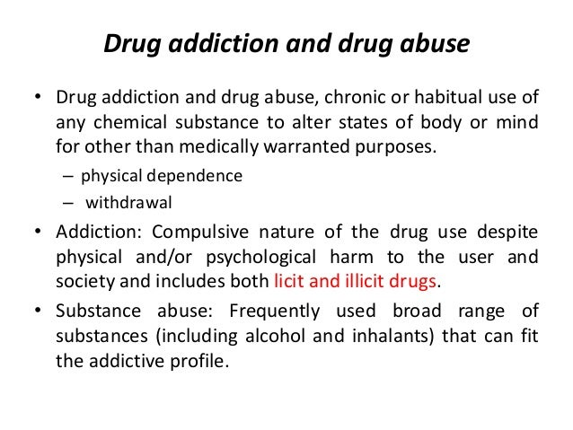a look at the licit and illicit use and abuse of drugs It's not just about illegal drugs substance abuse is when you take drugs that are not legal it's also when you use alcohol, prescription medicine.