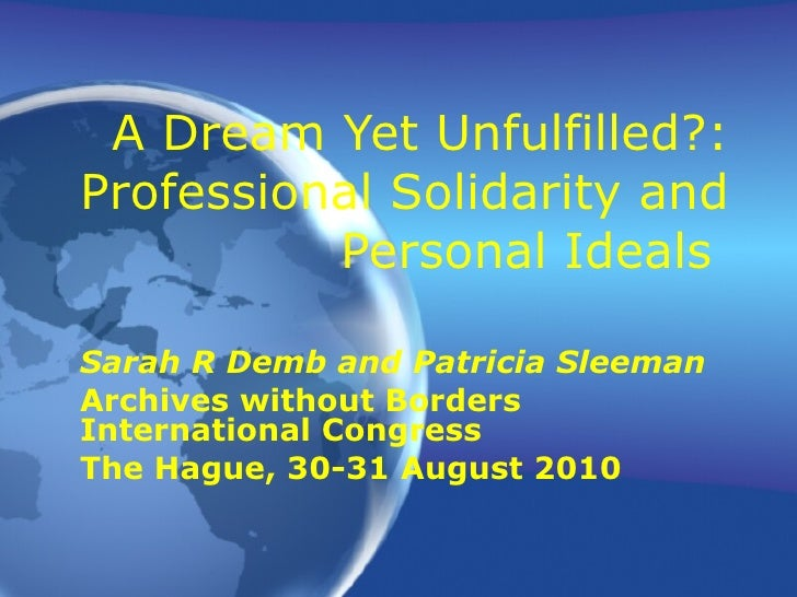 A Dream Yet Unfulfilled?: Professional Solidarity and Personal Ideals  Sarah R Demb and Patricia Sleeman Archives without ...