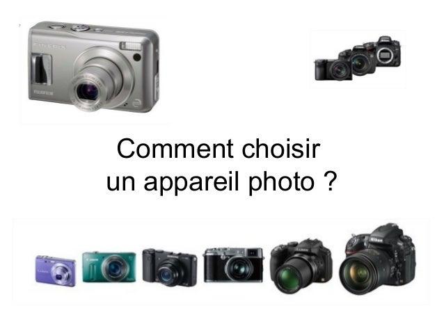 Comment choisirun appareil photo ?