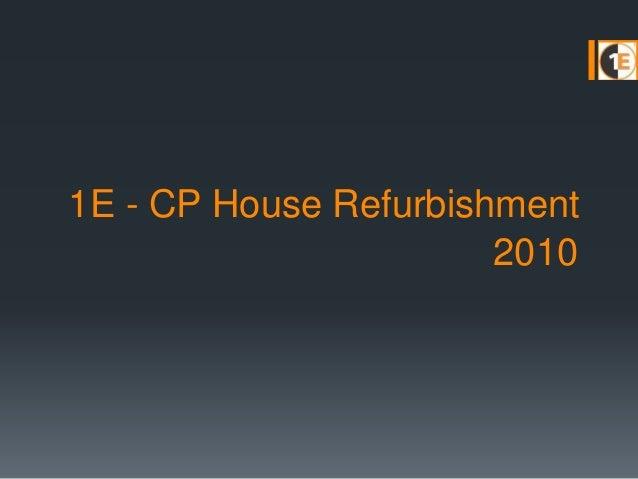 1E - CP House Refurbishment 2010