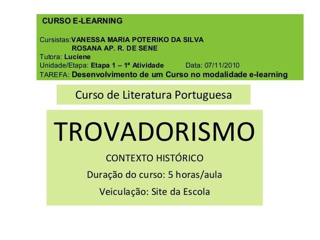 CURSO E-LEARNING Cursistas:VANESSA MARIA POTERIKO DA SILVA ROSANA AP. R. DE SENE Tutora: Luciene Unidade/Etapa: Etapa 1 – ...