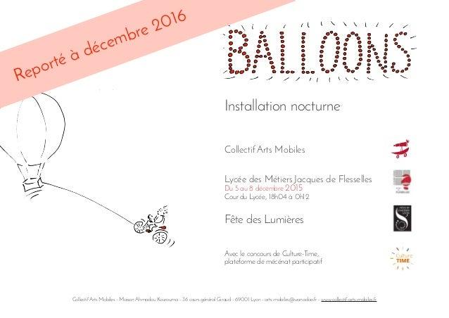 1 Installation nocturne Collectif Arts Mobiles Lycée des Métiers Jacques de Flesselles Du 5 au 8 décembre 2015 Cour du Lyc...