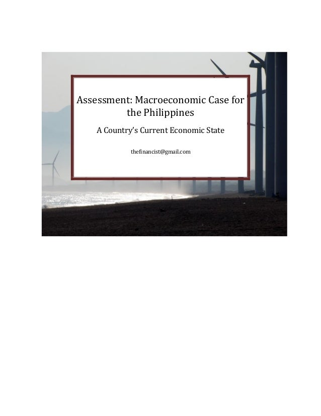 Assessment: Macroeconomic Case for the Philippines A Country s Current Economic State thefinancist@gmail.com