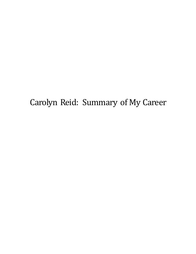 Carolyn Reid: Summary of My Career