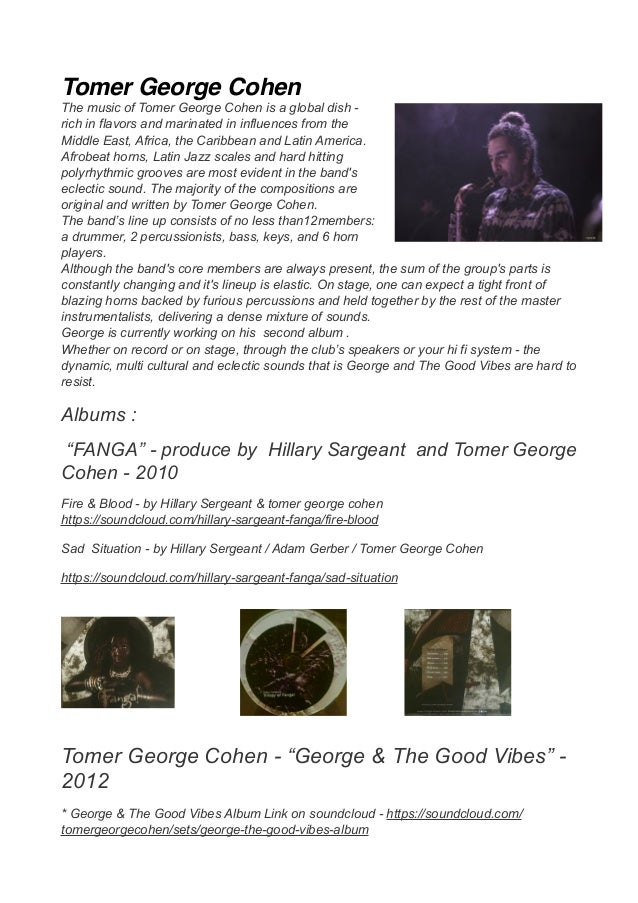 Tomer George Cohen The music of Tomer George Cohen is a global dish - rich in flavors and marinated in influences from the...