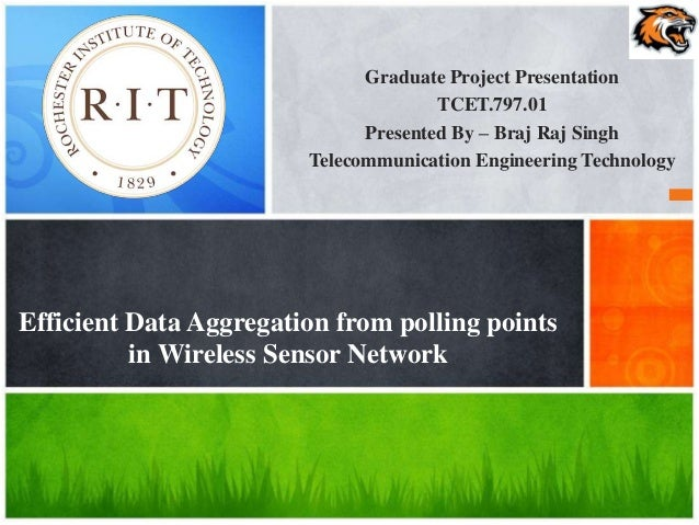 Graduate Project Presentation TCET.797.01 Presented By – Braj Raj Singh Telecommunication Engineering Technology Efficient...