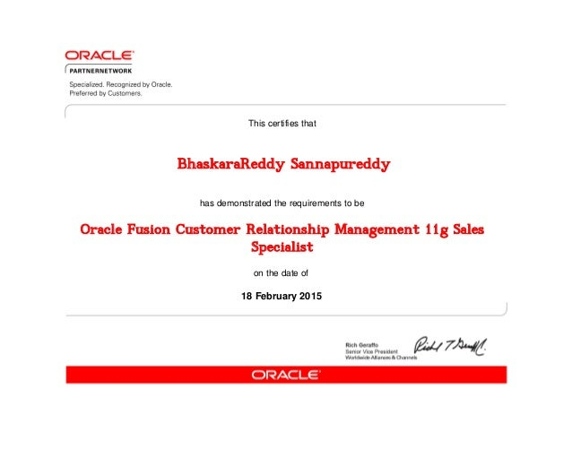 has demonstrated the requirements to be This certifies that on the date of 18 February 2015 Oracle Fusion Customer Relatio...