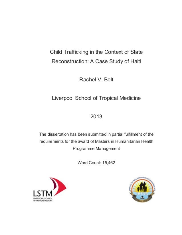 Child Trafficking in the Context of State Reconstruction: A Case Study of Haiti Rachel V. Belt Liverpool School of Tropica...