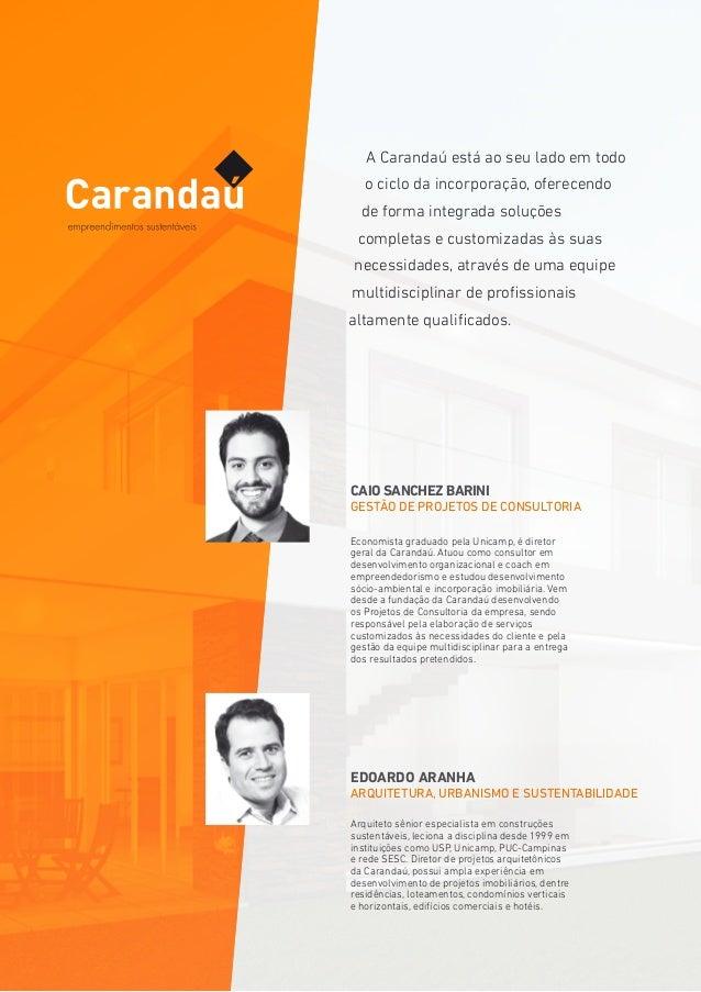 A Carandaú está ao seu lado em todo o ciclo da incorporação, oferecendo de forma integrada soluções completas e customizad...