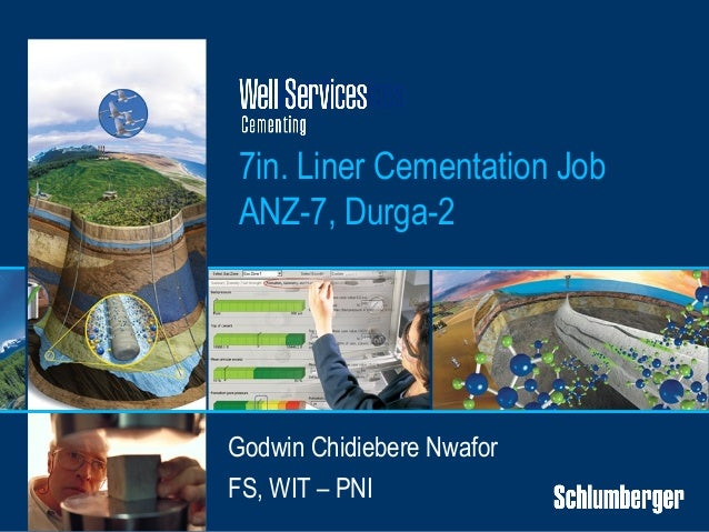 7in. Liner Cementation Job ANZ-7, Durga-2 Godwin Chidiebere Nwafor FS, WIT – PNI
