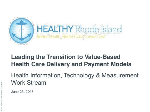 ©2013THEADVISORYBOARDCOMPANY Leading the Transition to Value-Based Health Care Delivery and Payment Models Health Informat...