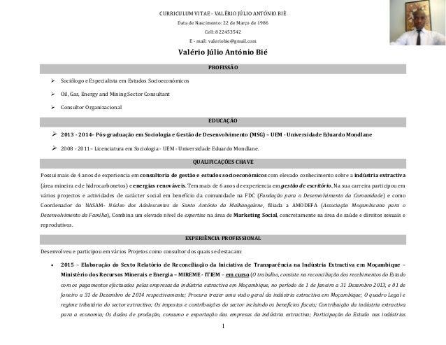 CURRICULUM VITAE - VALÉRIO JÚLIO ANTÓNIO BIÉ Data de Nascimento: 22 de Março de 1986 Cell: 822453542 E - mail: valeriobie@...