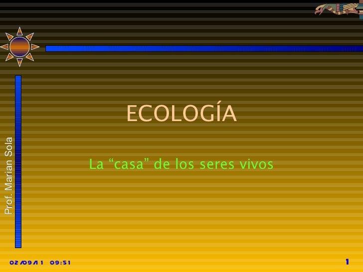 """ECOLOGÍA La """"casa"""" de los seres vivos"""