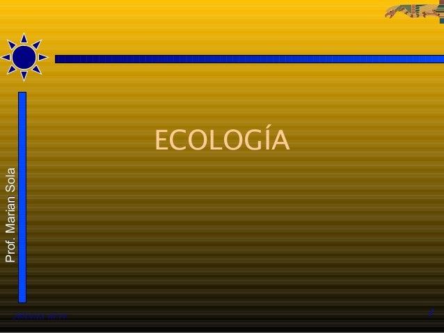 ECOLOGÍAProf. Marian Sola          26/01/13 18:14              1