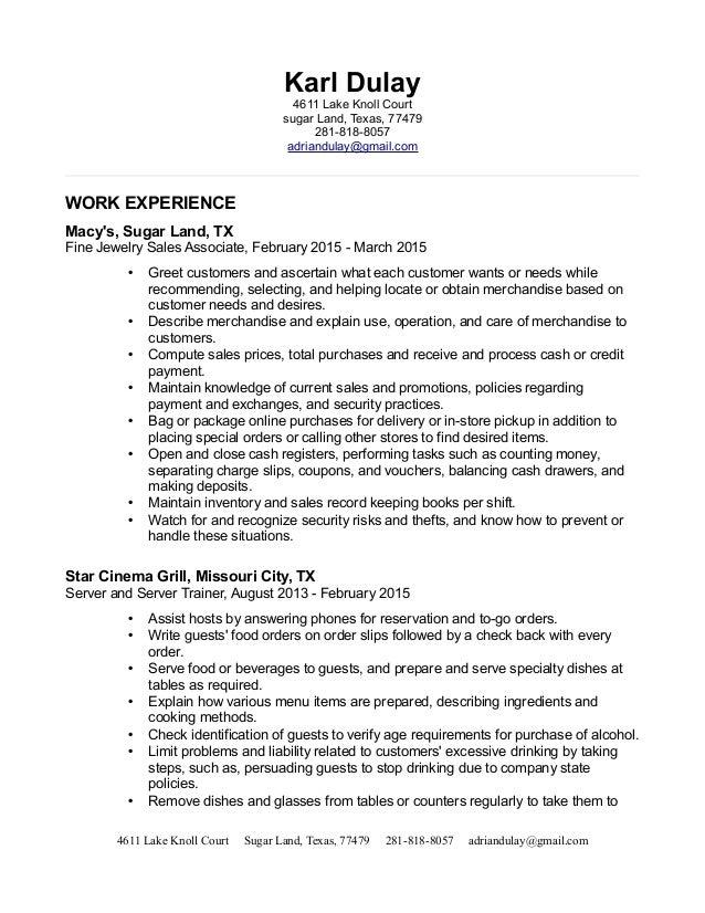 Karl Dulay 4611 Lake Knoll Court sugar Land, Texas, 77479 281-818-8057 adriandulay@gmail.com WORK EXPERIENCE Macy's, Sugar...