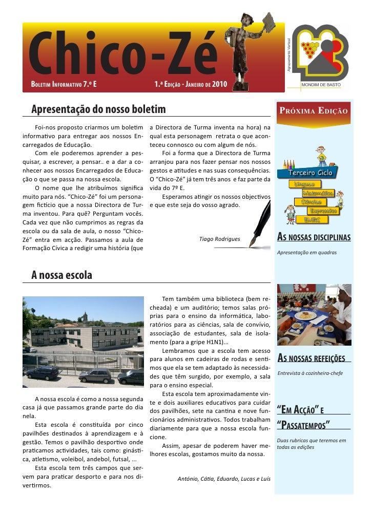 Chico-Zé   Boletim informativo 7.º e                                1.ª edição - Janeiro de 2010   Apresentação do nosso b...