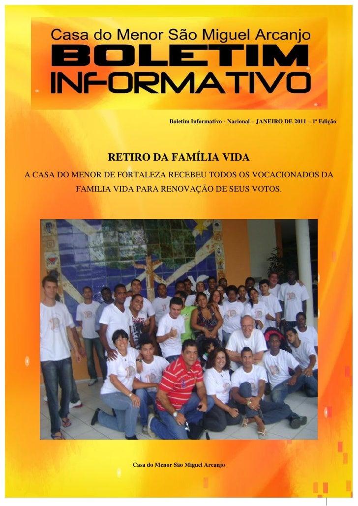 Boletim Informativo - Nacional – JANEIRO DE 2011 – 1ª Edição                RETIRO DA FAMÍLIA VIDAA CASA DO MENOR DE FORTA...