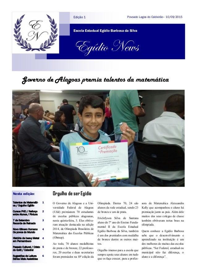 Governo de Alagoas premia talentos da matemática Orgulho de ser Egídio O Governo de Alagoas e a Uni- versidade Federal de ...