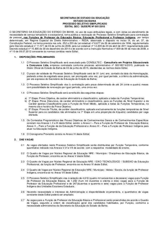 SECRETARIA DE ESTADO DA EDUCAÇÃO ESTADO DA BAHIA PROCESSO SELETIVO SIMPLIFICADO EDITAL SEC / SUDEPE Nº 001/2015 O SECRETÁR...
