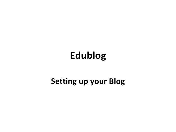 Edublog Setting up your Blog