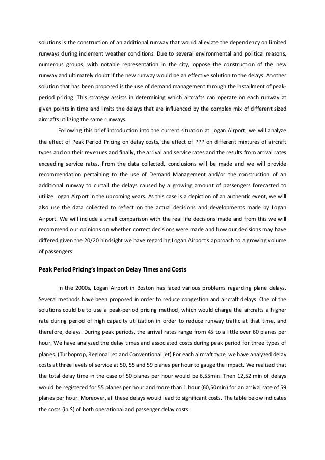 delays at logan airport case Logan international airport case study logan international airport case study mgcr 472: operation management executive summary this report provides an analysis and evaluation of the current and prospective delay problems of logan international airport at boston, massachusetts.